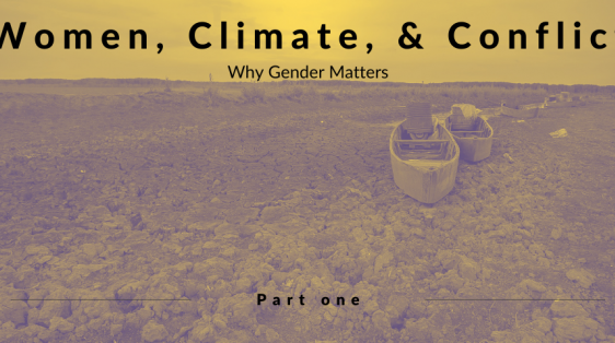 """Image of a dried up river overlaid by text saying """"Women, Climate, & Conflict Part One"""""""