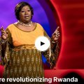 TedTalk Agnes Binagwaho video quote women's roles in revolutionizing Rwanda