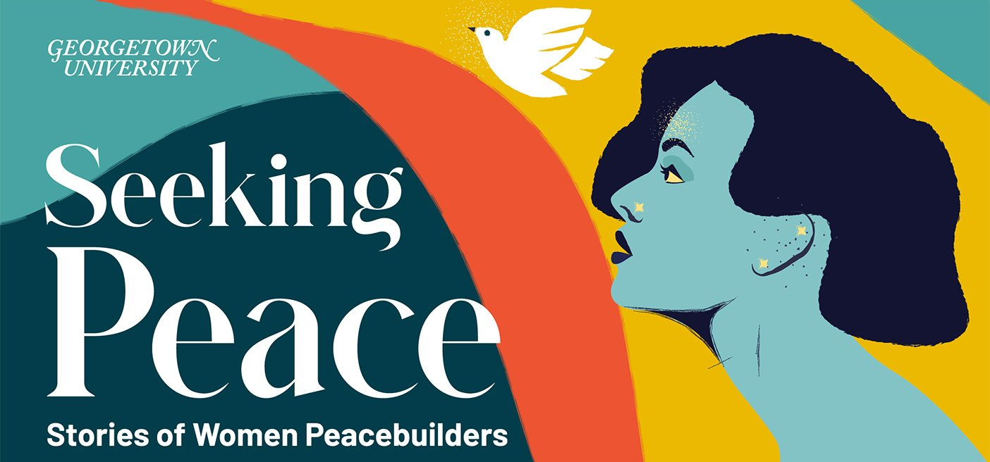 seeking peace podcast Georgetown Women Peacebuilders