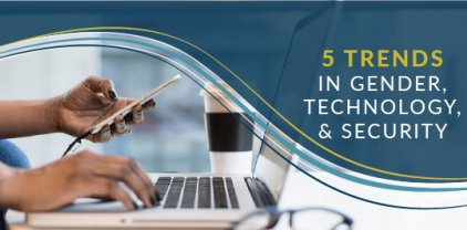 Women Peace and Security and technology trends in digital ecosystem. Woman at laptop with text overlay